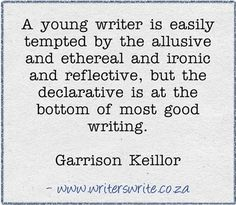 I'd love to have Garrison Keillor take over my inner dialogue for a day, really draw it out like  a drizzle of raw honey.