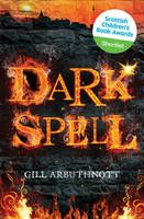 Dark Spell by Gill Arbuthnott - 15-year-old Callie is a witch. Sometimes her mind seems to make things happen, things she can't control. She can set fire to things without a match, and when she's angry people can get hurt. Josh knows she's a bit weird, but its only on a dark and dangerous visit to the tunnels under the ruins of St Andrews' Castle that he realises just how strange she really is. Something comes back with Callie - in Callie, something she can't escape.