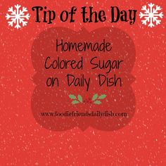 We all use them, those EXPENSIVE little bottles of colored sugar that you buy from the grocery store. But, did you know that you can make your own Homemade Colored Sugar? | Daily Dish with Foodie Friends Friday