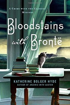 Bloodstains with Bronte: A Crime with the Classics Myster... https://www.amazon.com/dp/1250065488/ref=cm_sw_r_pi_dp_U_x_ASQlAbQG745X6