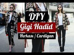 Gigi Hadid Hırkası / Kendin Yap / DIY Gigi Hadid Inspired Cardigan - YouTube