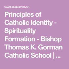Principles of Catholic Identity - Spirituality Formation - Bishop Thomas K. Gorman Catholic School | Christian Private School Catholic Traditions, Catholic School, Private School, Identity, Spirituality, Christian, Spiritual, Personal Identity, Christians