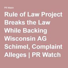Rule of Law Project Breaks the Law While Backing Wisconsin AG Schimel, Complaint Alleges   PR Watch