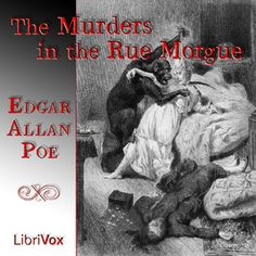 Audiobook: The Murders in the Rue Morgue - Edgar Allan Poe A Librivox recording, read by Reynard.