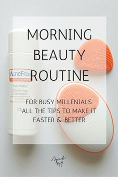 Morning beauty routine