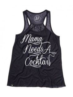 Mama Needs A Cocktail Tank by Badcock Apparel