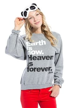 Earth Now Heaven Forever Christian Sweatshirt