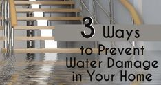 3 Ways to Prevent Water Damage in Your Home
