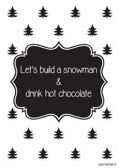 Let's build a #snowman and drink hot #chocolate - Buy it at www.vanmariel.nl - Card € 1,25 Poster € 3,95