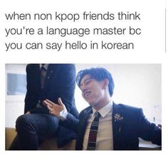 HAHAHAHAHAHAHA True...my friends do this with Japanese as well...though I'm almost fluent so....