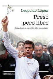Preso pero libre | http://paperloveanddreams.com/book/1083639590/preso-pero-libre | El 18 de febrero de 2014 el lider de Voluntad Popular, Leopoldo Lopez, se entrega a las autoridades venezolanas. Le acusan, sin pruebas ni testigos, de ser el responsable intelectual de la violencia desatada tras las manifestaciones del 12 de febrero en Caracas, que se saldaron con varios jovenes asesinados. Es recluido en prision preventiva y, un ano y medio mas tarde, en septiembre de 2015, los tribunales…