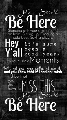 You should be here. Fake Smile Quotes, Silly Quotes, Lyric Quotes, Cute Quotes, Country Music Quotes, Country Music Lyrics, Country Songs, Here Lyrics, Luke Bryan Quotes
