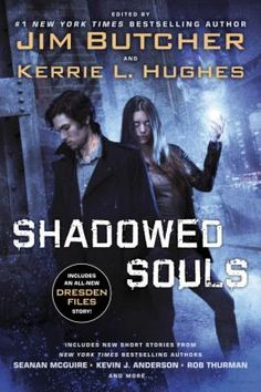 Shadowed Souls / edited by Jim Butcher and Kerrie L. Hughes. Follow this link to get your name on the holds list for our copy!
