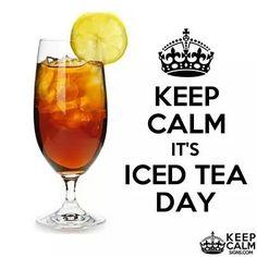 Keep Calm it's iced tea day