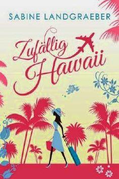 """Leserattes Bücherwelt: Rezension zu """" Zufällig Hawaii"""" von Sabine Landgra..."""