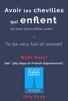 Avoir les chevilles qui enflent - To be very full of oneself   Check out talkinfrench.com for more Get your daily dose of French expressions with 365 days of French Expressions: Essential Edition. For only $3.90, get a wide range of figurative expressions and colloquial terms including literal translation, actual meaning, usage examples, and weekly recap. Get it here: https://store.talkinfrench.com/product/french-expressions-essential/