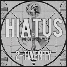 "2-Twenty | ""Hiatus"" (Prod by June James) | Audio- http://getmybuzzup.com/wp-content/uploads/2012/11/Hiatus-Artwork-420x420.jpg-  2-Twenty drops a new track titled"