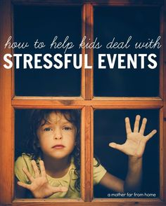 How to help kids deal with stressful events. Great advice for moms with young kids who are going through a hard time