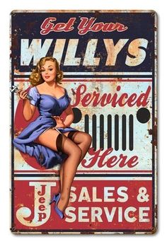 Garage Art Signs Jeep Willys Pin Up Girl by Steve McDonald Reproduction Sign Jeep Willys, Pin Up Girl Vintage, Vintage Pins, Retro Pin Up, Vintage Jeep, Retro Vintage, Pin Up Girls, Steve Mcdonald, Up Auto