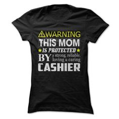 This Mom Is Protected By a Cashier T Shirts, Hoodies. Check price ==► https://www.sunfrog.com/Holidays/This-Mom-Is-Protected-By-a-Cashier-Ladies.html?41382 $21