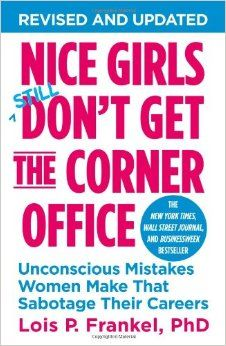Nice Girls Don't Get the Corner Office: Unconscious Mistakes Women Make That Sabotage Their Careers (A NICE GIRLS Book) by Lois P. Frankel In this series, Frankel picks out interesting habits of both successful and unsuccessful men and women for you to learn from. If you want to learn the habits that could be holding you back, this is the book for you.