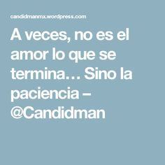 A veces, no es el amor lo que se termina… Sino la paciencia – @Candidman Bags, Frases, Tinkerbell, Patience, Falling Out Of Love, Tips, Quotes, Projects, Handbags