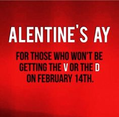 For all the single forever alones out there.