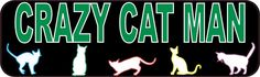 10in x 3in Crazy Cat Man Bumper Sticker Decal Cat Stickers Decals