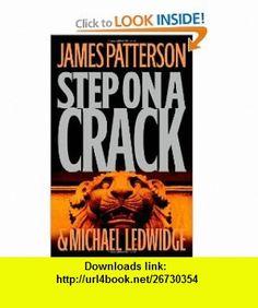 Step on a Crack (9780316013949) James Patterson, Michael Ledwidge , ISBN-10: 0316013943  , ISBN-13: 978-0316013949 ,  , tutorials , pdf , ebook , torrent , downloads , rapidshare , filesonic , hotfile , megaupload , fileserve