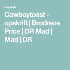 Cowboytoast - opskrift | Brødrene Price | DR Mad | Mad | DR
