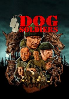 Dog Soldiers , a brilliant low budget horror film / black comedy.