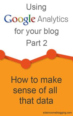 Part 2 of my series on Using Google Analytics for your blog.  In this article, I drive into the Traffic Sources section.  #blogging sideincomeblogging.com
