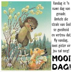 My Children Quotes, Quotes For Kids, Morning Greetings Quotes, Morning Messages, Lekker Dag, Afrikaanse Quotes, Goeie Nag, Goeie More, Good Night Quotes