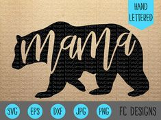Mama Bear SVG, Hand Lettered, Cricut, Cut File, Clip Art, Iron On, Decal, Design, Mama, Mom, Mommy, Bear, Mom Life, Mug,Silhouette Cameo