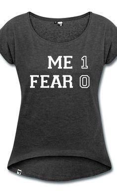 You against Fear T Shirt.