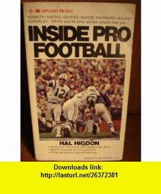 Inside Pro Football Hal Higdon ,   ,  , ASIN: B0024CO9M2 , tutorials , pdf , ebook , torrent , downloads , rapidshare , filesonic , hotfile , megaupload , fileserve