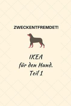 Zweckentfremdet - viele tolle Ideen für IKEA Hacks für Deinen Hund!