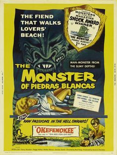 """The Monster of Piedras Blancas.  A cautionary tale about feeding unfamiliar exotic pets.  Also, a good reason to reuse the costume of """"The Creature From the Black Lagoon."""""""