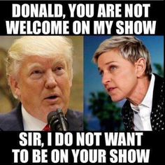 Like our President wants be on your stupid show, no one important watches you.