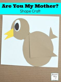 Your children at home and students at school will have fun creating this shape craft based on the little bird who is looking for its mother in the book Are You My Mother? Preschool Family Theme, Bird Crafts Preschool, Dr Seuss Crafts, Preschool Lesson Plans, Preschool Books, April Preschool, Bunny Crafts, Dr Seuss Activities, Book Activities