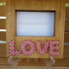 String Art, Love, Custom Made, 4x6, Picture Frame, Wall Decor by ElysianCustomCrafts on Etsy