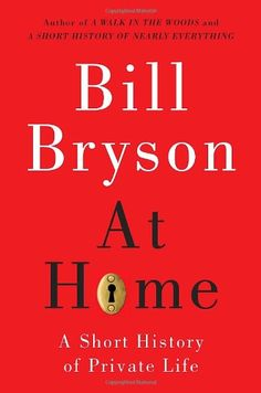 At Home: A Short History of Private Life by Bill Bryson http://www.amazon.com/dp/0767919386/ref=cm_sw_r_pi_dp_ZxR0ub0SDEJG7