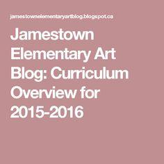 Jamestown Elementary Art Blog: Curriculum Overview for 2015-2016