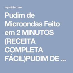 Pudim de  Microondas  Feito em 2 MINUTOS (RECEITA COMPLETA FÁCIL)PUDIM DE CANECA - YouTube