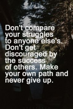 make your own path and never give up #inspired #favorite