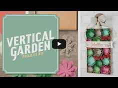 New Occasions Catalog 2016 Stampin' Up! video. Vertical Garden Project Kit. Debbie Henderson, Debbie's Designs.