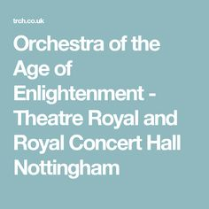 Orchestra of the Age of Enlightenment - Theatre Royal and Royal Concert Hall Nottingham