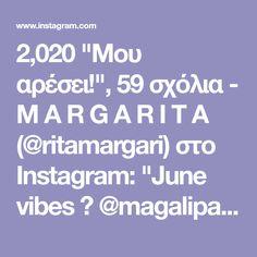"""2,020 """"Μου αρέσει!"""", 59 σχόλια - M A R G A R I T A (@ritamargari) στο Instagram: """"June vibes 🕊 @magalipascal X @karida1912"""""""