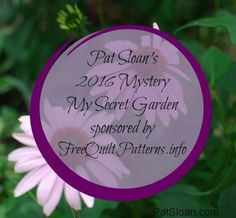 http://www.freequiltpatterns.info/2016-pat-sloan-mystery-bom-materials-list-secret-garden.htm