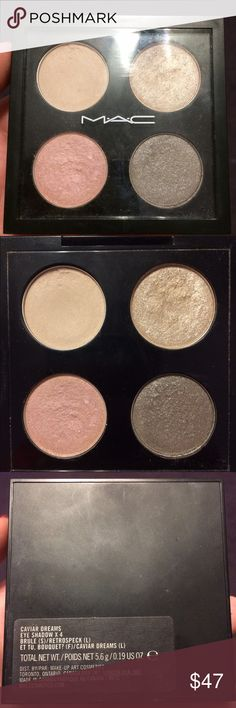 MAC Caviar Dreams Quad MAC Caviar Dreams Collection Quad                   Colors included: Brule, Retrospeck, Et Tu, Bouquet, & Caviar Dreams                                     Only color minorly used was Brule- every other just swatched                                                           4 colors + the quad compact MAC Cosmetics Makeup Eyeshadow